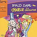 Charlie et la chocolaterie, de roald dahl (livre audio)