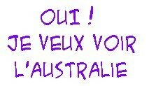 A moi l'Australie !