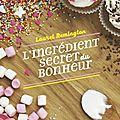 L'ingrédient secret du bonheur, de laurel remington