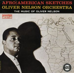 Oliver_Nelson___1961___Afro_American_Sketches__Prestige_