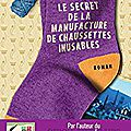 Annie barrows, le secret de la manufacture de chaussettes inusables, 10/18, 662 pages.