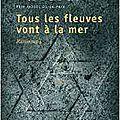 Elie wiesel, mémoires, tome 1 : tous les fleuves vont à la mer, seuil, 556 pages, 1994.