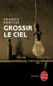 GROSSIR LE CIEL - Franck BOUYSSE