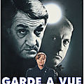 Garde  vue (de Claude Miller) - Petit hommage  Claude Miller