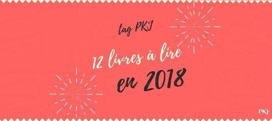 tag_pkj_12_livres_a_lire_en_2018