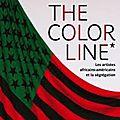 The color line : l'art dans la quête d'égalité et d'affirmation de l'identité noire