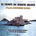 Le comte de monte cristo, livre audio raconté par francis perrin