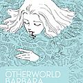 Otherworld barbara (tome 01) de moto hagio <3