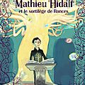 Des suites et des fins : Mathieu Hidalf tome 3 / La maison des secrets tome 2