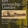 Un livre évoque l'histoire du leusden, navire négrier hollandais