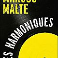 Les harmoniques - Marcus Malte