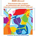 Rdr alcool. prévention des risques et réduction des dommages chez les consommateurs d'alcool (livret) - anpaa