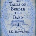 The tales of beedle the bard (les contes de beedle le barde) ---- j k rowling