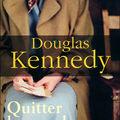 Quitter le monde - Douglas Kennedy