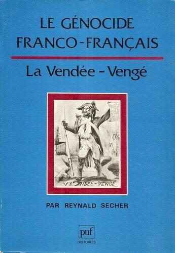 Reynald Secher Le Genocide franco francais