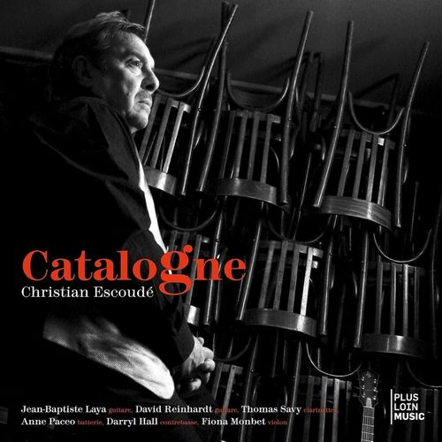 Christian Escoudé - 2010 - Catalogne (Plus Loin Music)