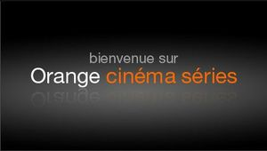 bienvenue-sur-orange-cinema-series