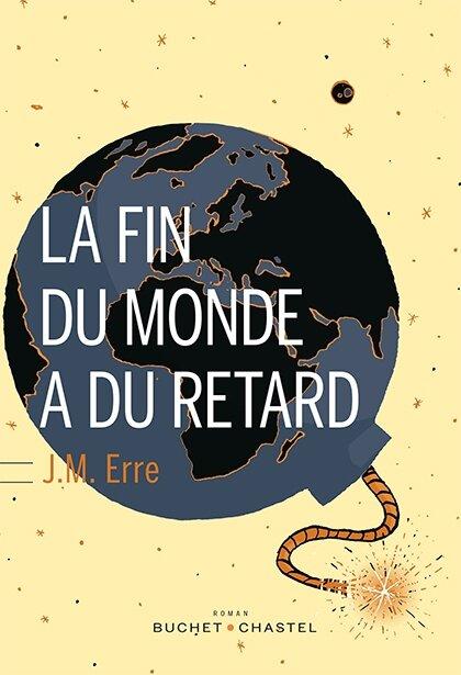 LA FIN DU MONDE A DU RETARD - J(ean).M(arcel). ERRE