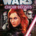 Star wars : choix décisifs
