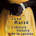 Juan marsé : l'obscure histoire de la cousine montsé