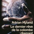 Le dernier rêve de la colombe diamant d'adrian hyland