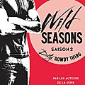 Wild seasons tome 2 : dirty rowdy thing - christina lauren (hugo roman)