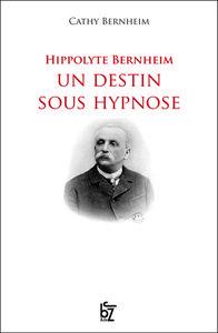 Hippolyte_Bernheim_un_destin_sous_hypnose_lightbox_zoom