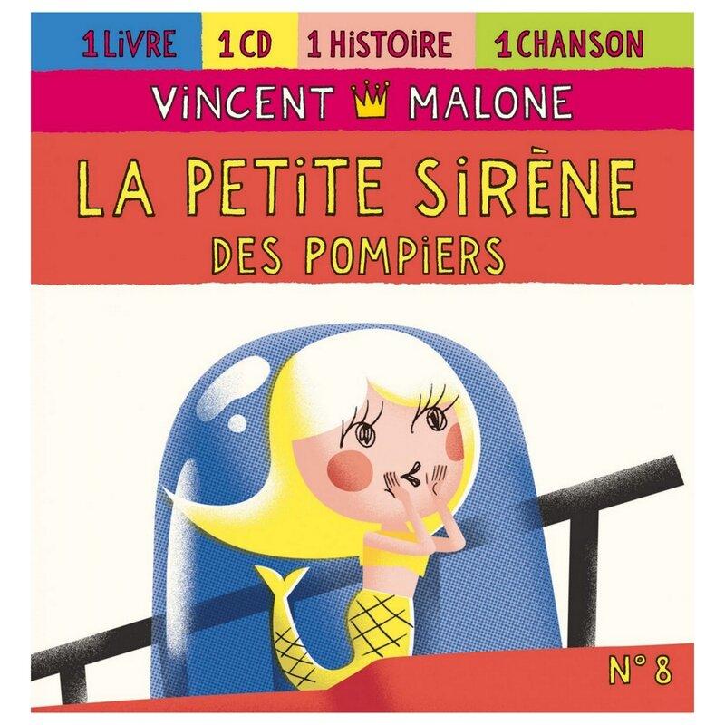 Vincent Malone - 2009 - La petite sirène des pompiers