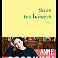 Sous tes baisers - anne goscinny - editions grasset