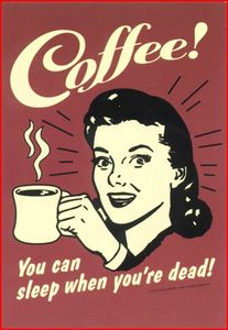 coffee,sleep,vintage,words,poster-66947e6f3a2544eccac871b41fc54e35_h