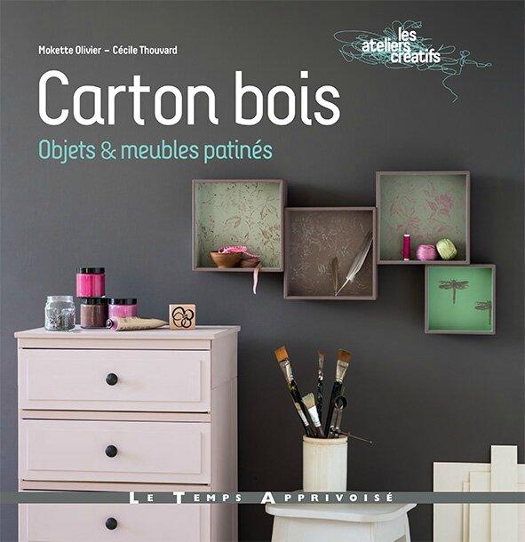 Carton bois Objets & meubles patinés, Ed. Le Temps Apprivoisé
