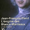 L'ENIGME DES BLANCS-MANTEAUX DE JEAN FRANCOIS PAROT