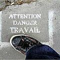 Attention ! travail !