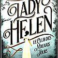 Lady helen, tome 1 : le club des mauvais jours de alison goodman #roussette