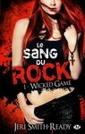 Wicked-Game-Le-Sang-du-Rock-Tome-1-de-Jeri-Smith-Ready