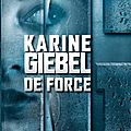 De force : karine giebel