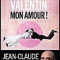 Saint valentin mon amour ! - jean claude kaufmann - editions les liens qui libèrent
