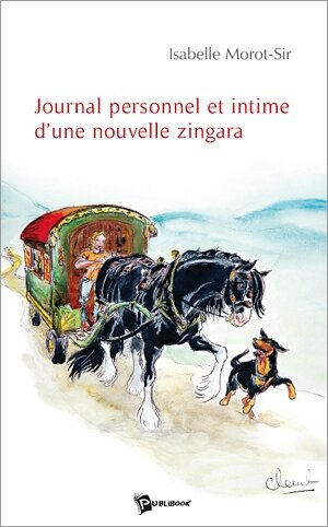 journal personnel et intime d'une nouvelle zingara Isabelle Morot-Sir