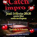 Jeudi, 14 février, le catch-impro de la st-valentin, c'était au tr3nte-qu4tre!