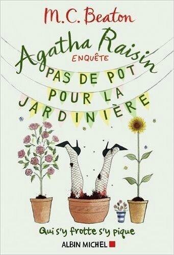 Agatha Raisin - Pas de pot pour la jardinière de M.C. Beaton