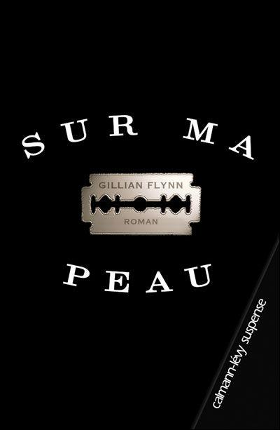 Gillian Flynn - Sur Ma Peau