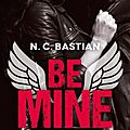 Be mine > n.c bastian
