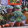 cultiver cactus et plantes grasses collectif guide mon jardin & ma maison