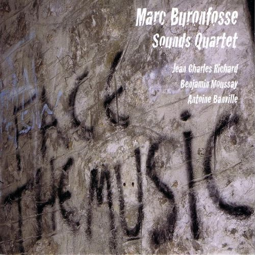 Marc Buronfosse Sounds Quartet - 2010 - Face the Music (Abalone)