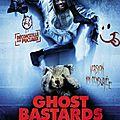 Affiche : Ghost bastardS