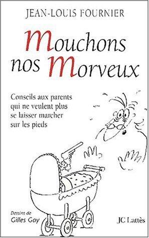 mouchons_nos_morveux_conseils_aux_parents_qui_ne