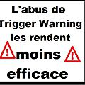 Attention! l'abus de trigger warning nuit gravement à leur efficacité