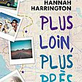 Plus loin, plus près, de hannah harrington