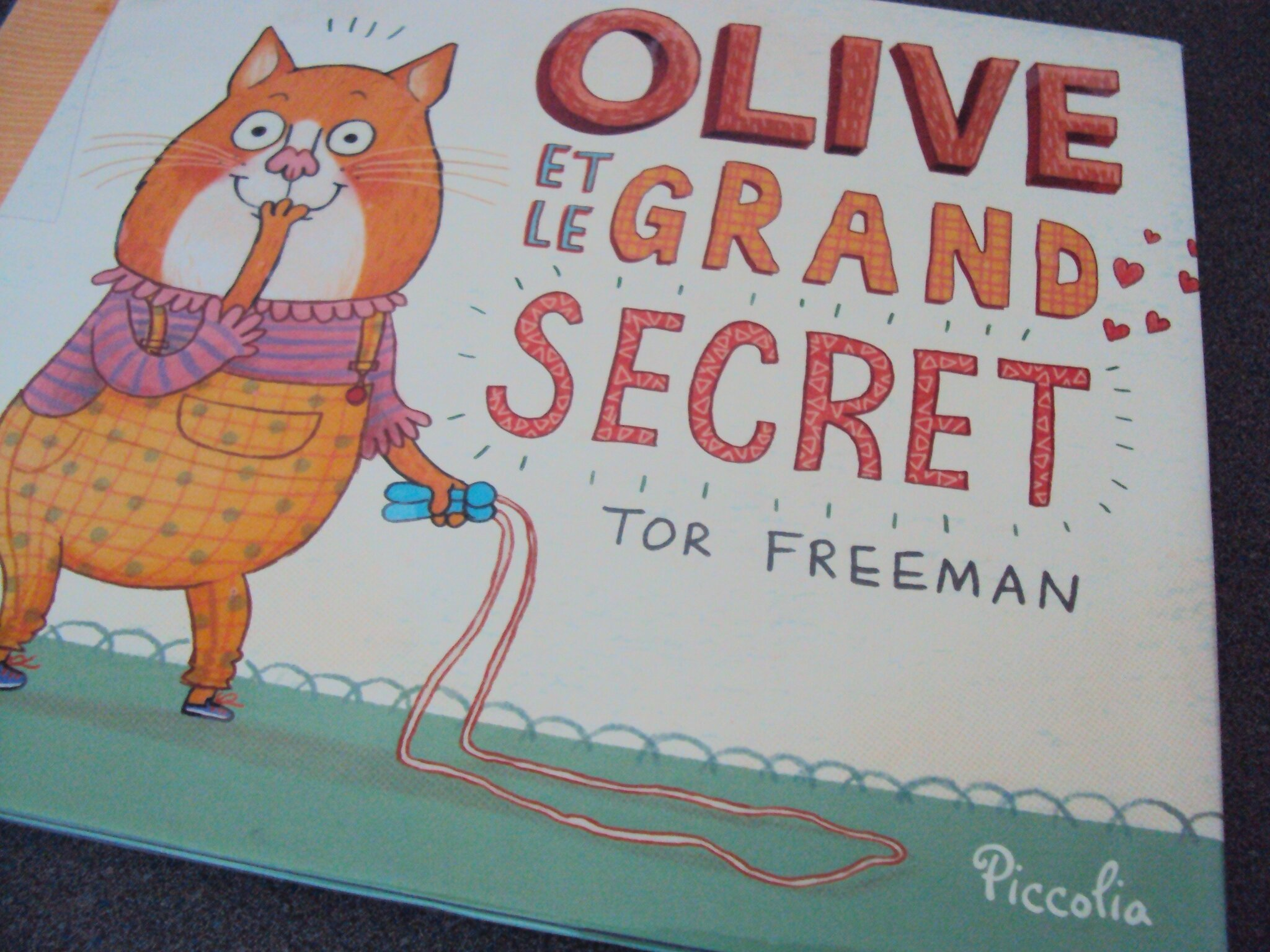 Olive et le grand secret de Tor Freeman, éditions Piccolia