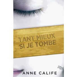 tant-mieux-si-je-tombe-de-anne-calife-